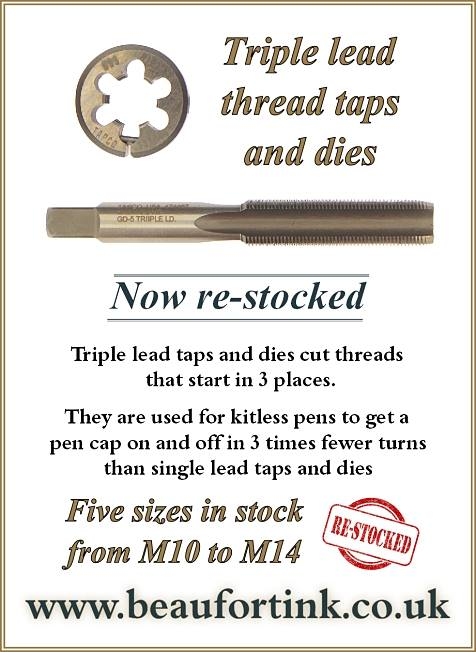 Triple lead taps and dies are used for kitless pens for making the cap thread. We have them in stock in 5 sizes from M10 to M14